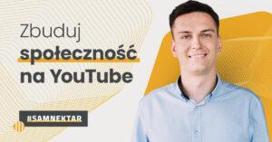 Jak zbudować społeczność na YouTube