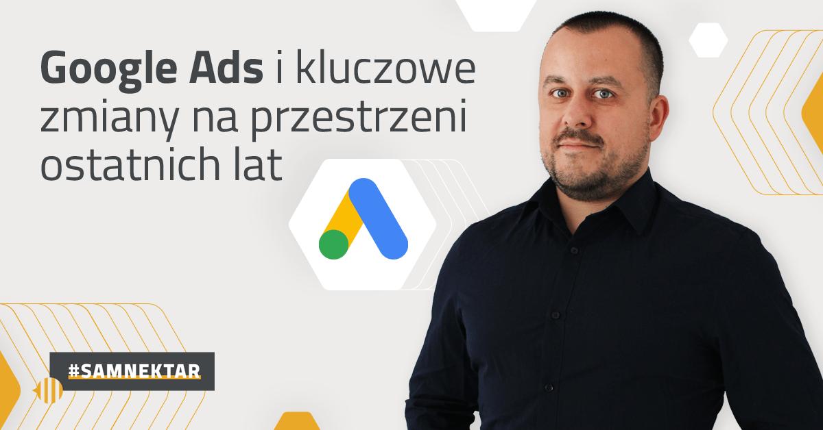 Google Ads i kluczowe zmiany